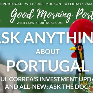 Investment update & Ask the Doc   Paul Correa & Andy Thompson on The Good Morning Portugal! Show