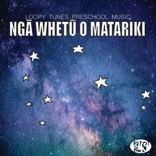 Nga Whetu o Matariki - Loopy Tunes