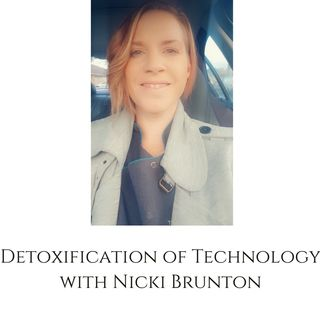 Detoxification of Technology with Nicki Brunton