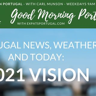 2021 vision on Good Morning Portugal!