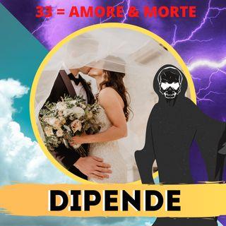 33: un numero di MORTE & AMORE