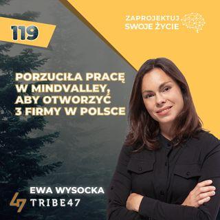 Ewa Wysocka-porzuciła pracę w Mindvalley aby otworzyć 3 firmy w Polsce-Tribe47