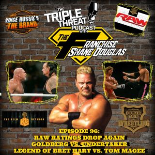 *PREVIEW* Shane Douglas And The Triple Threat Podcast EP 96: Undertaker vs. Goldberg/Bret Hart vs. Tom Magee