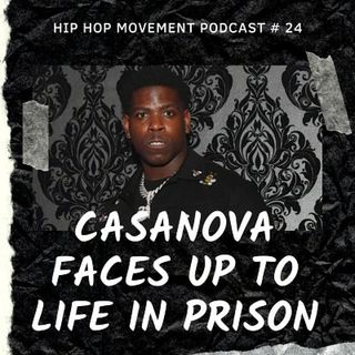 Episode 24 - Casanova Wanted By The FBI, Stop Spreading Rumors That Casanova Murdered A 15 Year Old