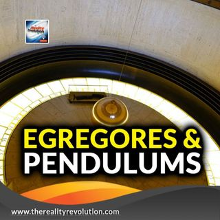 Egregores And Pendulums