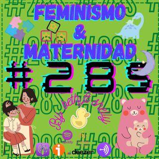 Feminismo & Maternidad ft. Shelly - RUMBO AL #28S