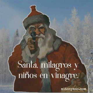Santa, milagros y niños en vinagre