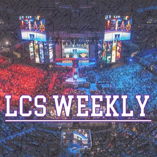 LCS Weekly: Gauntlet Recap Worlds