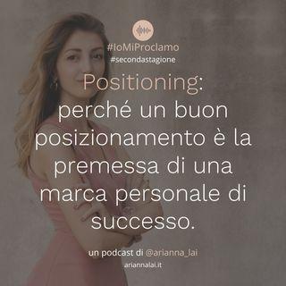 #18 - Positioning: perché un buon posizionamento è la premessa di una marca personale di successo.