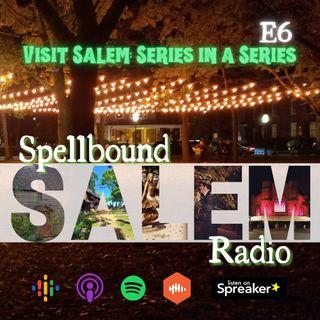 E6: Visit Salem:  Your First Trip