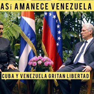 Cuba Venezuela siguen siendo tema Escuche ASÍ AMANECE VENEZUELA Hoy lunes #19Jul 2021