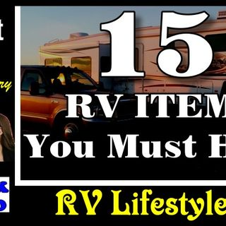 15 RV Items You Must Have! | RV Talk Radio Ep.104 #podcast #RVer #rv