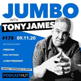 Jumbo Ep:175 - 09.11.20 - FREEDOM!