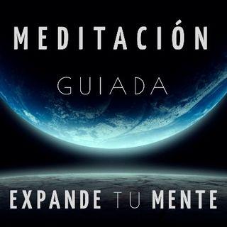 EXPANDE tu MENTE | MEDITACIÓN GUIADA