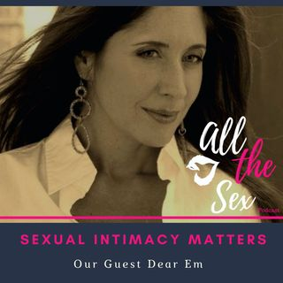 Sexual Intimacy Matters, with our Guest Em.