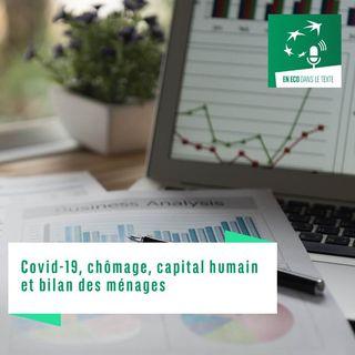 Covid-19, chômage, capital humain et bilan des ménages