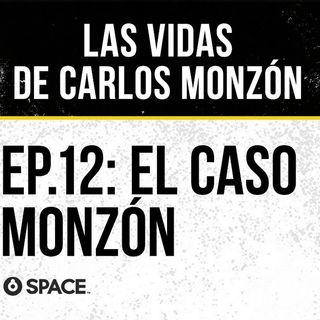 Episodio 12: El caso Monzón