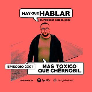 2x01 / Más tóxico que Chérnobil