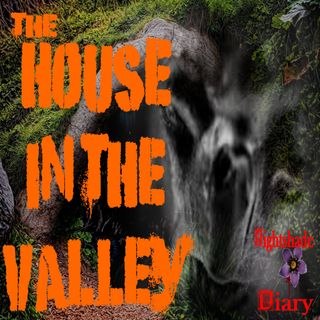The House in the Valley | A Story of Possession | Podcast