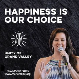 [TRUTH TALK] Happiness Is Our Choice - ACIM - Maria Felipe