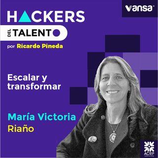 022 Escalar y transformar - María Victoria Riaño ( Ex CEO de Equion) -  Lado A