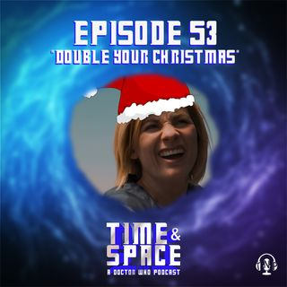 Episode 53 - Double Your Christmas