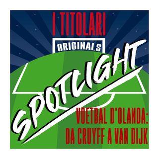 Spotlight - Voetbal d'Olanda: da Cruyff a Van Dijk