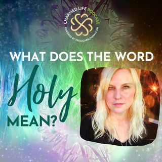 "What Does the Word ""Holy"" Mean? 