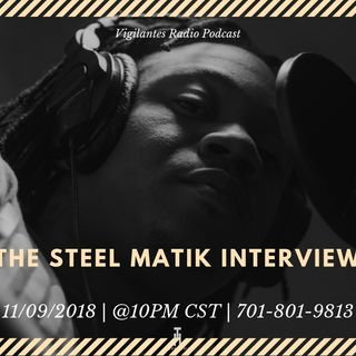 The Steel Matik Interview.