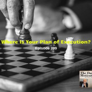Where Is Your Plan of Execution? Episode 399
