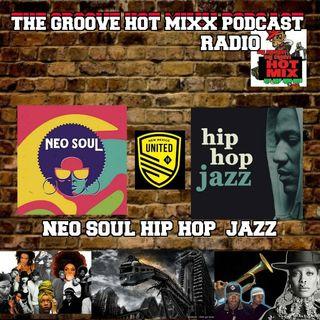 THE GROOVE HOT MIXX PODCAST RADIO JAZZ HIP HOP RNB NEO SOUL