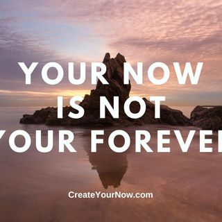 1901 Your Now Is Not Your Forever