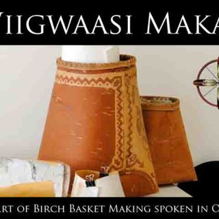 Wiigwaasimakak - The Art of the Birch Baskets spoken in Ojibwe