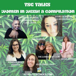 TSC Talks! Women in Weed~A Compilation