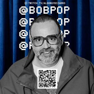 MARICONES PERDIDOS con Bob Pop 1x09 Algo Muy Bizarro