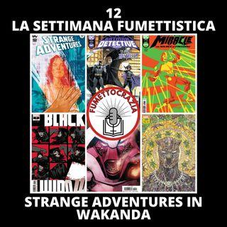 12 - La Settimana Fumettistica - Strange Adventures in Wakanda