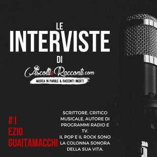 Interviste | AscoltieRacconti.com | #1 Ezio Guaitamacchi