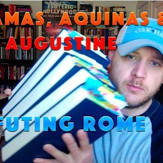 Refuting Roman Catholicism & Ecumenism: Palamas, Aquinas & Augustine