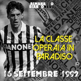 16 settembre 1992 - La classe operaia va in paradiso