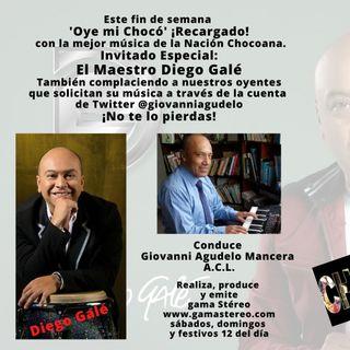 Oye mi Chocó El Maestro Diego Galé Invitado Especial Julio 17 de 2021