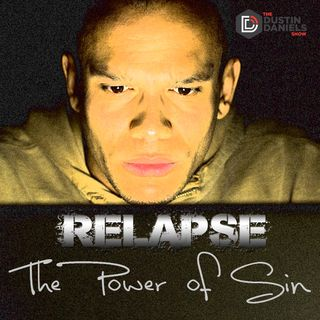 Show 149: Relapse - The Power of Sin