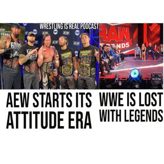 AEW Starts Its Attitude Era. WWE Is Lost with Legends. KOP010721-584