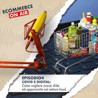 04. Covid & Digital - Come cogliere nuove sfide ed opportunità nel settore Food?