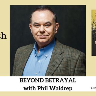 1860 My Strength Is My Story with Phil Waldrep, Beyond Betrayal