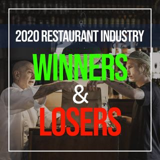 150. Restaurant Industry Winners and Losers of 2020 Impacting 2021