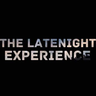 THE LATENIGHT EXPERIENCE