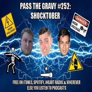 Pass The Gravy #252: Shocktober