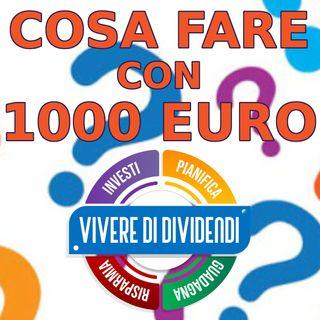 COSA FARE CON 1000 EURO