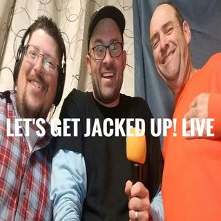 """What are we doing?"" Let's Get Jacked Up!"