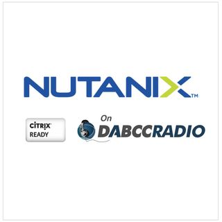 Nutanix / Citrix Ready from Hyperconvergence to Enterprise Cloud Podcast - Episode 242